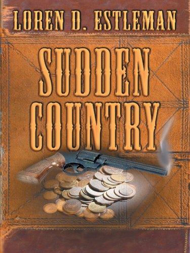 Sudden Country: Loren D. Estleman