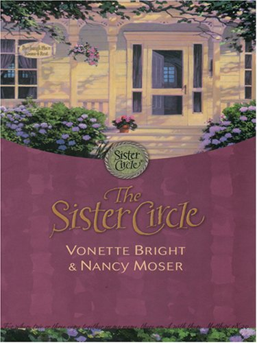 The Sister Circle (The Sister Circle Series #1) (9780786277445) by Vonette Bright; Nancy Moser