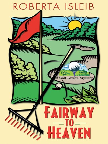 9780786277568: Fairway to Heaven: A Golf Lover's Mystery