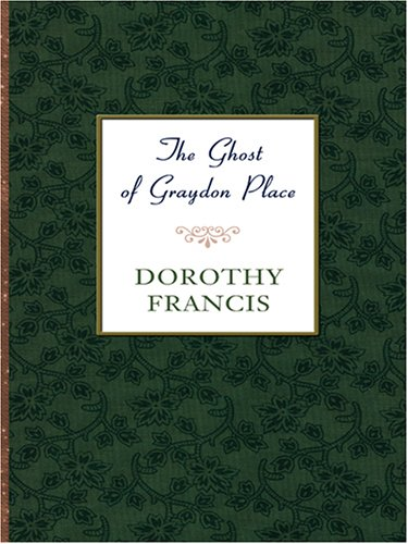 9780786277728: The Ghost of Graydon Place (Thorndike Large Print Gentle Romance Series)