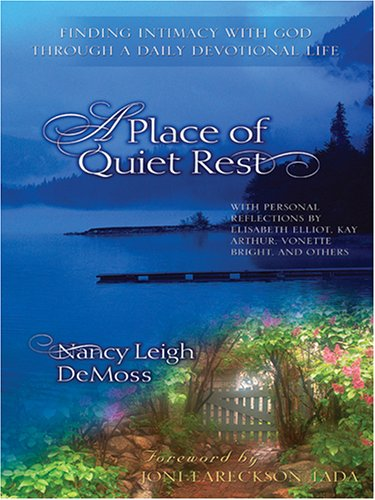 9780786277773: A Place of Quiet Rest: Finding Intimacy With God Through a Daily Devotional Life