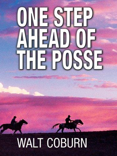 One Step Ahead of the Posse: Walt Coburn