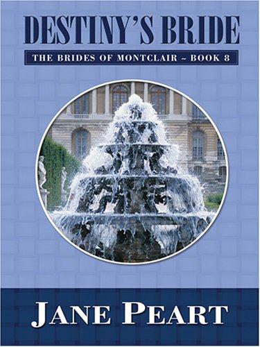 Destiny's Bride (Brides of Montclair, Book 8): Jane Peart