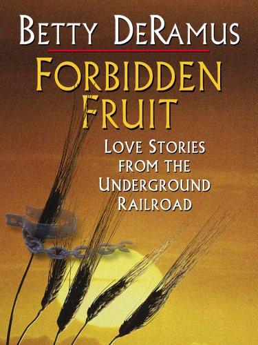 9780786278312: Forbidden Fruit: Love Stories from the Underground Railroad