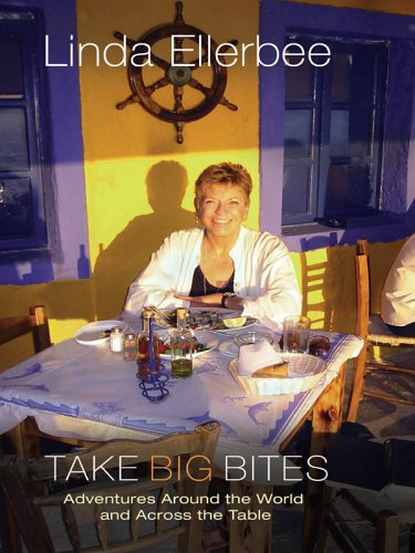 9780786278435: Take Big Bites: Adventures Around The World And Across The Table