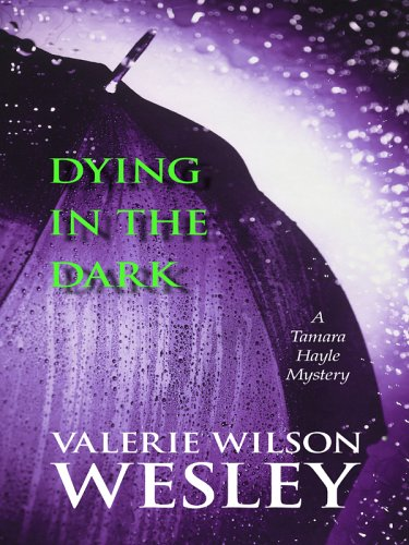 9780786278541: Dying in the Dark: A Tamara Hayle Mystery