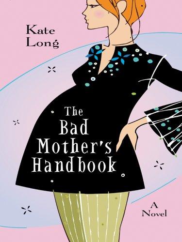 9780786278671: The Bad Mother's Handbook