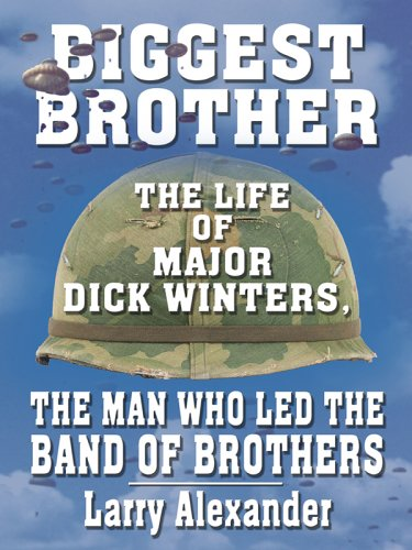 9780786278862: Biggest Brother: The Life of Major Dick Winters, the Man Who Led the Band of Brothers (Thorndike Press Large Print Biography Series)
