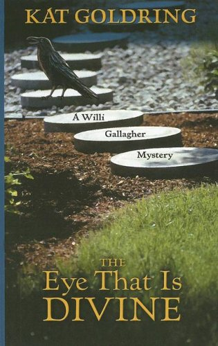 The Eye That Is Divine (A Willi Gallagher Mystery): Kat Goldring