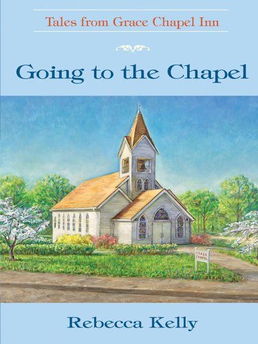 Going to the Chapel (The Tales from: Kelly, Rebecca
