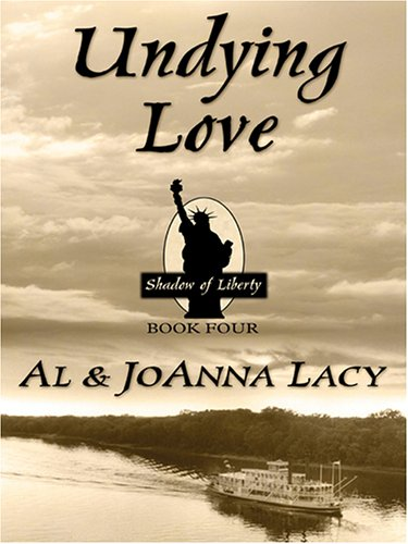 9780786279821: Undying Love (Shadow of Liberty Series #4)