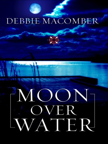 Moon Over Water (Deliverance Company #3): Debbie Macomber