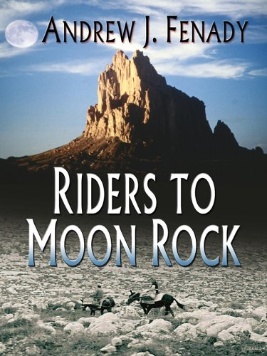 Riders To Moon Rock: Andrew J. Fenaday