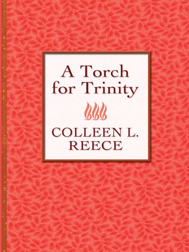 A Torch for Trinity (A Torch for Trinity #1) (9780786280162) by Colleen L. Reece