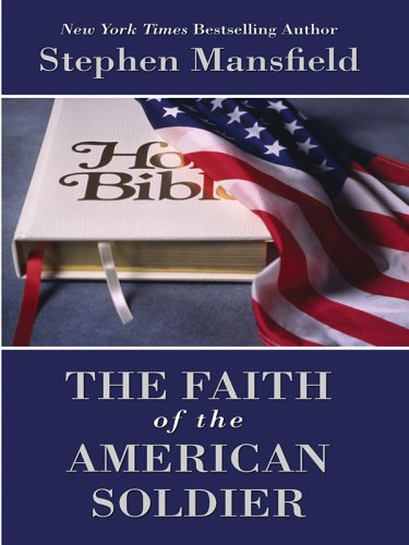 9780786280223: The Faith of the American Soldier