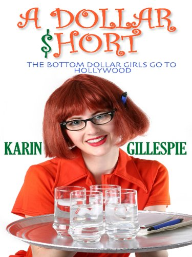 9780786280476: A Dollar Short: The Bottom Dollar Girls Go Hollywood