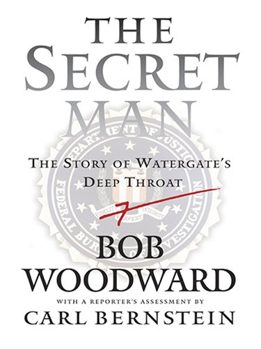 9780786280520: The Secret Man: The Story of Watergate's Deep Throat