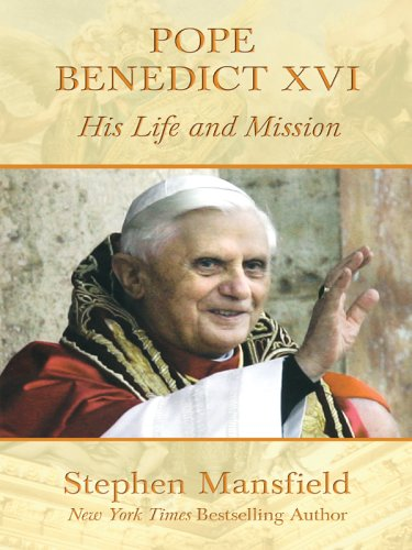 9780786280537: Pope Benedict XVI: His Life and Mission