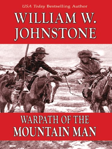 9780786280612: Warpath of the Mountain Man: The Mountain Man Series