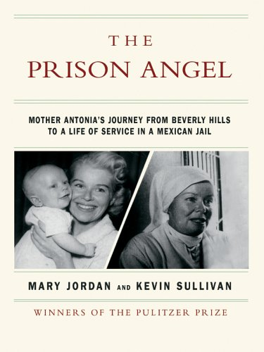 9780786280704: The Prison Angel: Mother Antonia's Journey from Beverly Hills to a Life of Service in a Mexican Jail (Thorndike Biography)