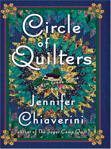 9780786280728: Circle of Quilters (Elm Creek Quilts Series #9)