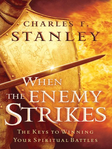 9780786280780: When The Enemy Strikes: The Keys To Winning Your Spiritual Battles