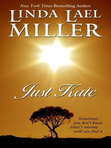 Just Kate: Linda Lael Miller