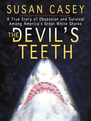 9780786281084: The Devil's Teeth: A True Story of Obsession And Survival Among America's Great White Sharks (Thorndike Press Large Print Nonfiction Series)