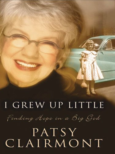 9780786281213: I Grew Up Little: Finding Hope In A Big God