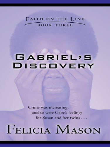 9780786281527: Gabriel's Discovery: Faith on the Line #3 (Love Inspired #267)