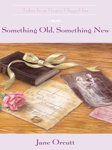 9780786281589: Something Old, Something New (The Tales from Grace Chapel Inn Series #10)