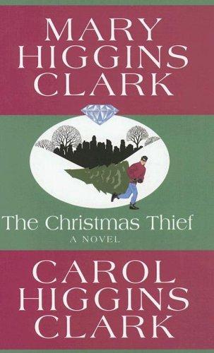The Christmas Thief: Mary Higgins Clark