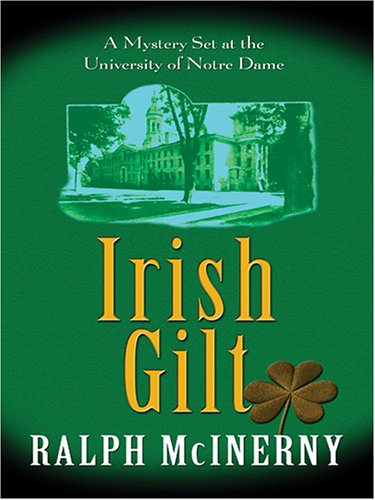 Irish Gilt: McInerny, Ralph M.