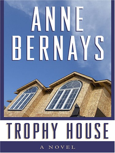 Trophy House: Anne Bernays