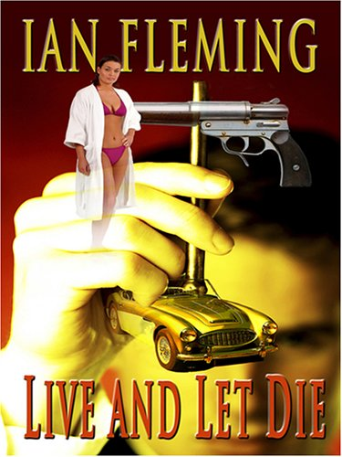 Live and Let Die: A James Bond Novel: Ian Fleming