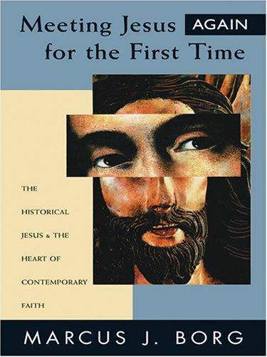 9780786282517: Meeting Jesus Again for the First Time: The Historical Jesus and the Heart of Contemporary Faith (Thorndike Inspirational)