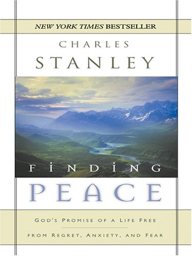 9780786282746: Finding Peace: God's Promise of a Life Free from Regret, Anxiety, And Fear