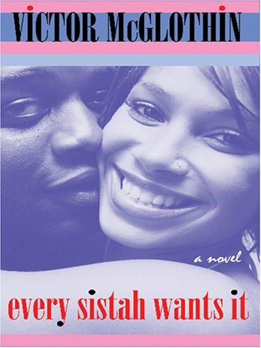 9780786282777: Every Sistah Wants It
