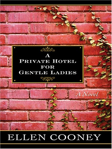 A Private Hotel for Gentle Ladies: Cooney, Ellen