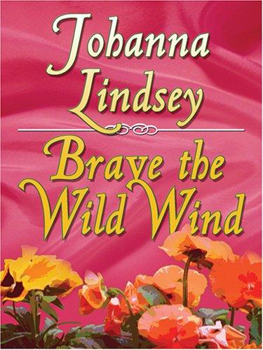 9780786283057: Brave the Wild Wind