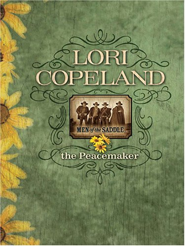 The Peacemaker: Men of the Saddle: Copeland, Lori