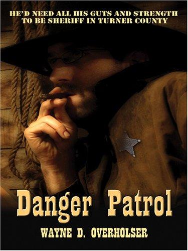 9780786283262: Danger Patrol