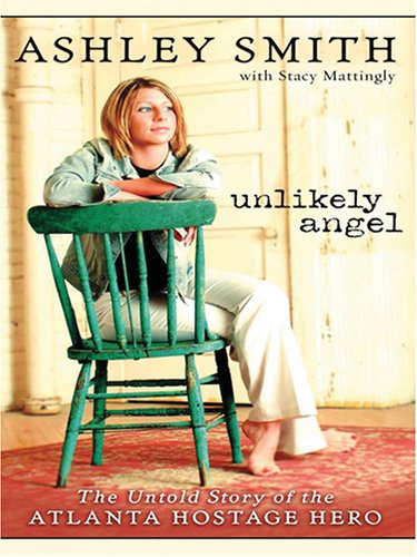 9780786283286: Unlikely Angel: The Untold Story of the Atlanta Hostage Hero (Thorndike Press Large Print Nonfiction Series)