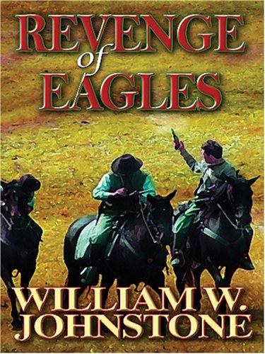Revenge of Eagles: Johnstone, William W., Austin, Fred