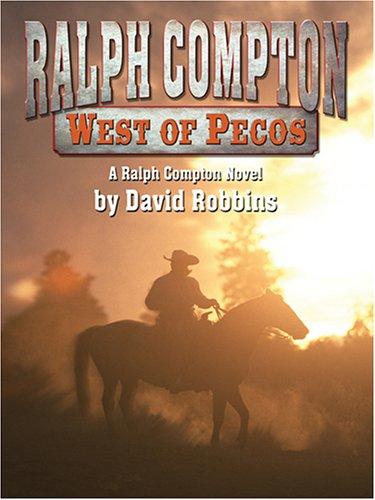 West of Pecos: Ralph Compton Novel: Robbins, David