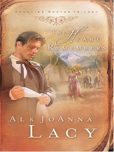 The Heart Remembers (Frontier Doctor Trilogy #3): Al & Joanna