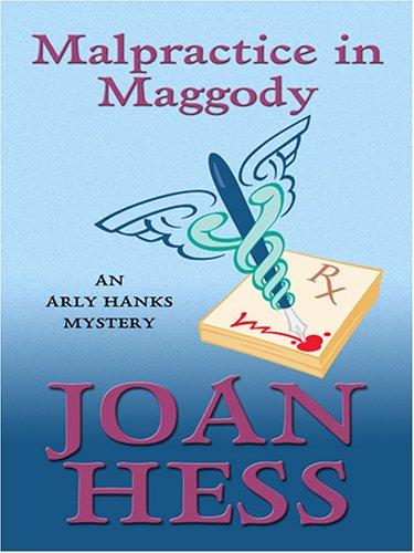 Malpractice in Maggody: An Arly Hanks Mystery: Hess, Joan