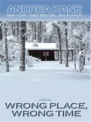 Wrong Place, Wrong Time (078628370X) by Andrea Kane