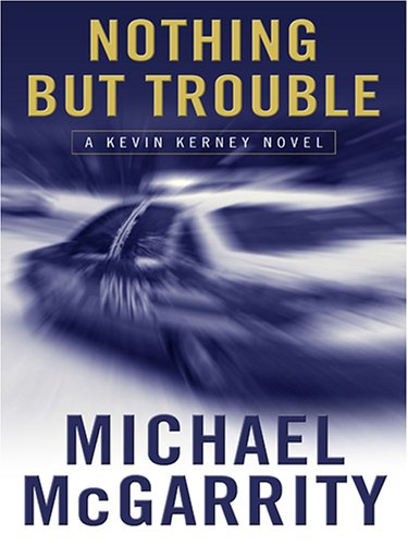 Nothing but Trouble: A Kevin Kerney Novel (078628403X) by Michael McGarrity