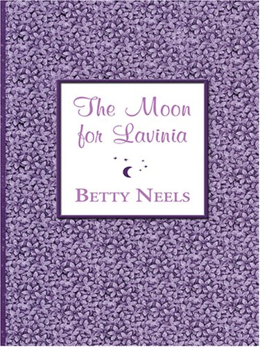 The Moon for Lavinia (9780786284221) by Betty Neels